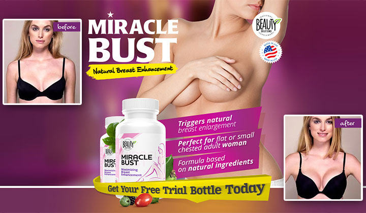 Miracle Bust Free Trial – Naturally Increase Breast Size Fast