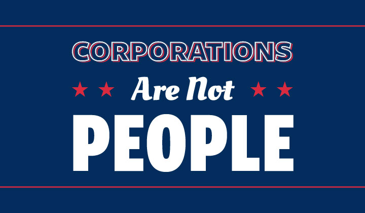 """FREE """"Corporations Are Not People"""" Sticker!"""