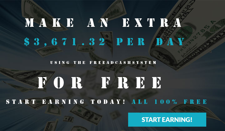 FREE Ad Cash System: Make An Extra $3,671.32 Per Day